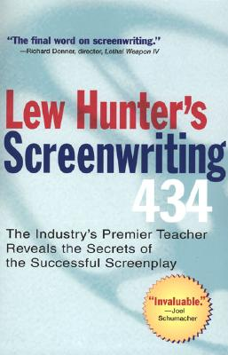 Lew Hunter's Screenwriting 434 By Hunter, Lew